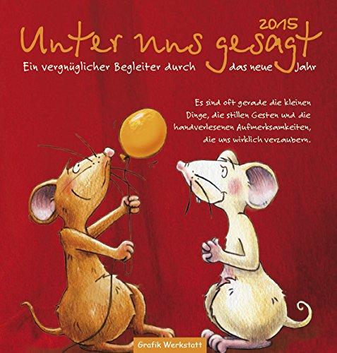 Unter Uns Gesagt 2015: Ein Vergnüglicher Begleiter Durch Das Neue Jahr,  Postkartenkalender: Amazon.de: Jochen Mariss, Inga Maria Blinde: Bücher