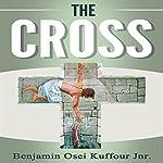 The Cross | Benjamin Osei Kuffour Jr.