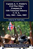 Captain A.T. Fielder's Civil War Diary, A. T. Fielder, 1478227036