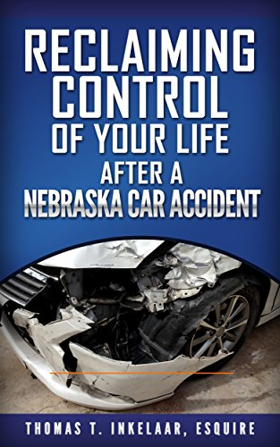 Reclaiming Control of Your Life After a Nebraska Car Accident