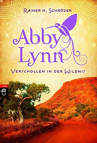 Verschollen in der Wildnis: Abby Lynn 2 (Die Abby-Lynn-Serie, Band 2)