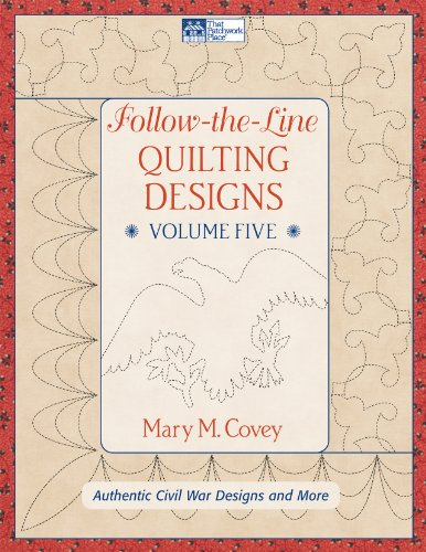 Follow the Line Quilting Designs Volume 5: Authentic Civil War Designs and More