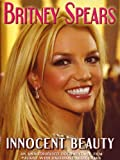 Britney Spears: Innocent Beauty