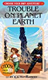 Trouble on Planet Earth, R. A. Montgomery, 1933390115
