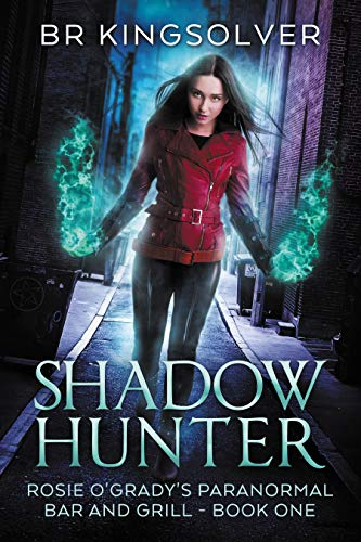 Shadow Hunter (Rosie O'Grady's Paranormal Bar and Grill Book 1) by [Kingsolver, BR]