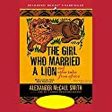 The Girl Who Married a Lion and Other Tales from Africa Audiobook by Alexander McCall Smith Narrated by  full cast