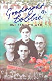 img - for Goodnight Bobbie: One Family's War by Marilyn Dodkin (2006-05-30) book / textbook / text book