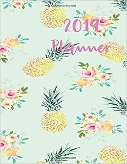 2019 Planner: Pineapple Design : 52 Week Agenda : 2019 ...