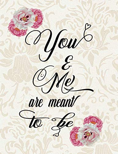 You And Me Are Meant To Be: Wedding Planner Organizer Checklist Journal Notebook for Newly Engaged Couple Cream