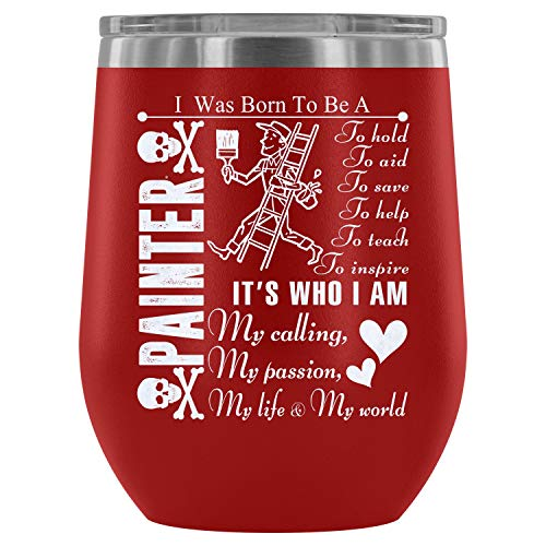 Steel Stemless Wine Glass Tumbler, I Love Painting Vacuum Insulated Wine Tumbler, Painter Wine Tumbler (Wine Tumbler 12Oz - Red) -