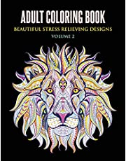 Adult Coloring Book: Beautiful Stress Relieving Designs Volume 2 (Animals, Flowers, Unicorns, Mermaids, Mandalas, and Much More)