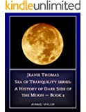 Jeanie Thomas - Sea of Tranquility series: a History of Darkside of the Moon - Book 2 (Sea of Tranquility: a History of Darkside of the Moon)