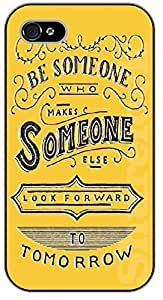 iPhone 5C Be someone who makes some else look forward to tomorrow - black plastic case / Life Quotes