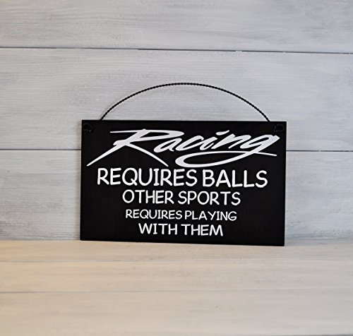 Racing Sign, Racing Decor, Sports Gift, Racing Gift, Nascar Gift, Racing Requires Balls, Gift for Race Fan, Race Track, Dirt Track