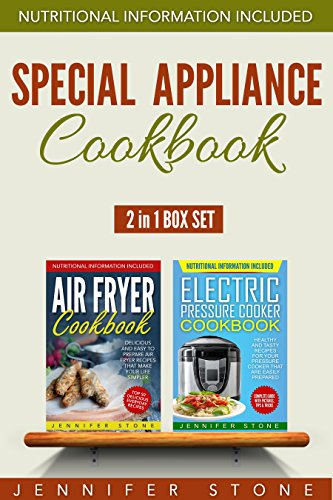 Special Appliance Cookbook Box Set (2 in 1): Everyday Air Fryer and Electric Pressure Cooker Recipes That are Easily Prepared