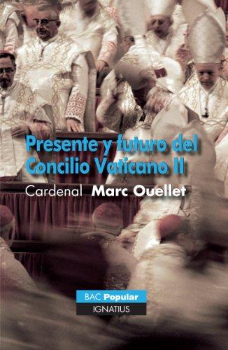 Presente y Futuro del Concilio Vaticano II (Biblioteca de Autores Cristianos) (Spanish Edition)