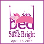 701: Aging Isn't for Sissies and Age-Ed Sex Isn't for the Faint of Heart | Susie Bright