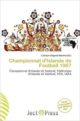 Téléchargement Championnat D'Islande de Football 1967 pdf ebook