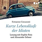 Kurze Lebensläufe der Idioten | Ermanno Cavazzoni