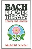 Product review for Bach Flower Therapy: Theory and Practice