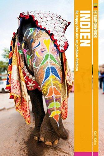 Fettnäpfchenführer Indien: Be happy oder das no problem-Problem Karin Kaiser CONBOOK 3934918859 Reiseberichte / Asien