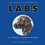 The Happy Little Book of Labs, Kay Schuckhart, 0061475939