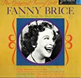 The Original Funny Girl: Fanny Brice Sings the Songs She Made Famous