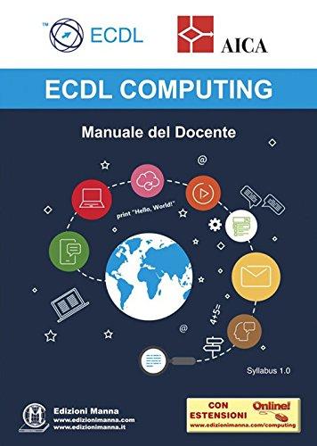ECDL computing. Manuale del docente. Con espansione online Copertina flessibile – 16 apr 2018 AICA Edizioni Manna 8885579086 Informatica