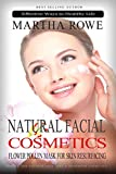 Natural Facial Cosmetics and Flower Pollen Mask for Skin Resurfacing (Effective Ways to Healthy Life): Beauty and Natural Skin Care, Homemade Cosmetics, Natural Beauty Recipes