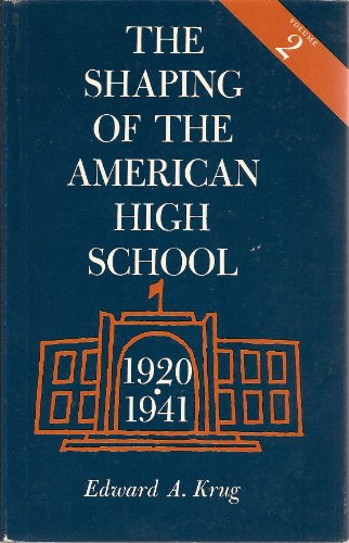 the-shaping-of-the-american-high-school-volume-2-1920-1941-exploration-series-in-education-v-2