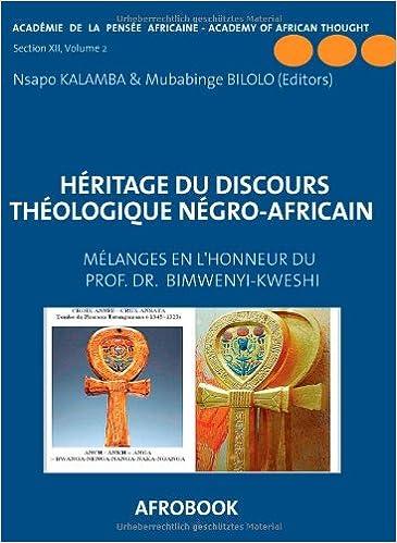 Livres Héritage du discours théologique négro-africain : Mélanges en l'honneur du Professeur Oscar Bimwenyi-Kweshi  VOLUME II pdf, epub ebook