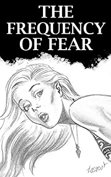 The Frequency of Fear by [Harris, Micah S.]