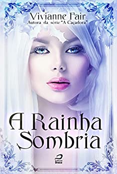 A Rainha Sombria por [Fair, Vivianne]