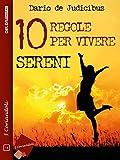 10 regole per vivere sereni (I coriandoli) (Italian Edition)
