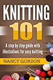 img - for Knitting 101: A step by step guide with illustrations for easy knitting book / textbook / text book