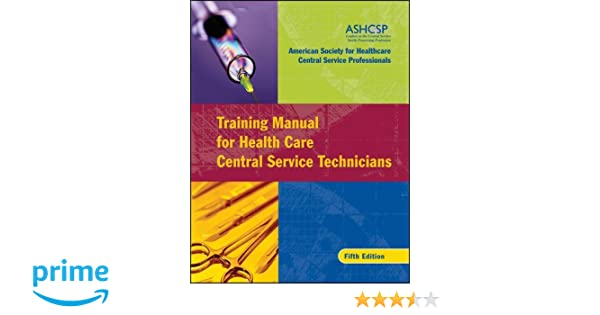 Training manual for health care central service technicians ashcsp training manual for health care central service technicians ashcsp american society for healthcare central services professionals 9780787982447 fandeluxe Image collections