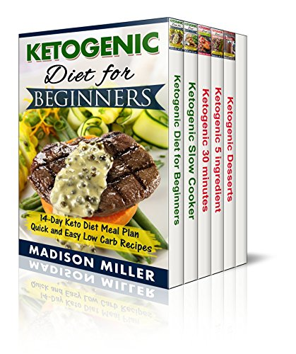 Ketogenic Diet Box Set 5 Books in 1: Vol. 1: Ketogenic Diet for Beginners; Vol. 2: Slow Cooker Recipes;  Vol. 3: 5 Ingredient Recipes; Vol. 4: 30-Minute Meals;: Vol. 5: Ketogenic Dessert Recipes by [Miller, Madison]