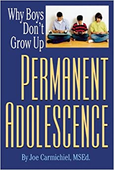 Book Permanent Adolescence: Why Boys Don't Grow Up