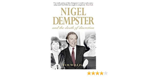 nigel dempster and the death of discretion willis tim