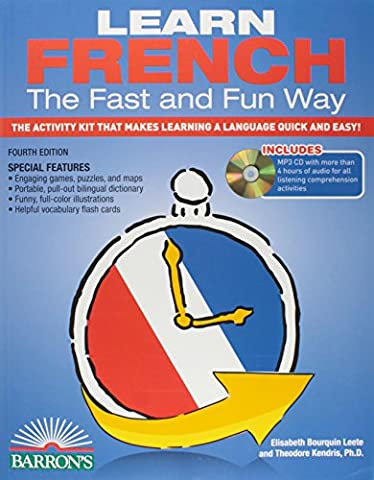 Learn French the Fast and Fun Way with MP3 CD: The Activity Kit That Makes Learning a Language Quick and Easy! (Fast and Fun Way (Quick Study Academics French)