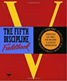 The Fifth Discipline Fieldbook, Peter M. Senge and Art Kleiner, 0385472560