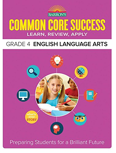Barron's Common Core Success Grade 4 English Language Arts: Preparing Students for a Brilliant Future