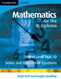 Mathematics for the IB Diploma Higher Level, Hugh Neill and Douglas Quadling, 0521714648