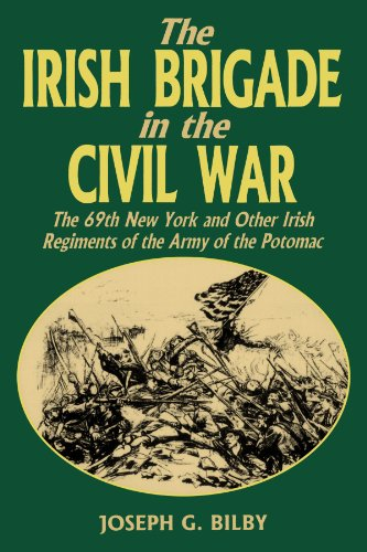 The Irish Brigade In The Civil War: The 69th New York and (1850 Mitchell Map)