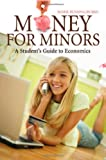 img - for Money for Minors: A Student's Guide to Economics book / textbook / text book