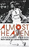 Almost Heaven: Mein Leben als Basketball-Profi
