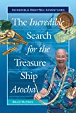 img - for The Incredible Search for the Treasure Ship Atocha (Incredible Deep-Sea Adventures) book / textbook / text book