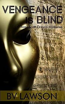 Vengeance is Blind: Three Scott Drayco Mysteries by [Lawson, BV]