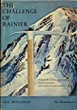The challenge of Rainier;: A record of the explorations and ascents, triumphs and tragedies, on the Northwest's greatest mountain
