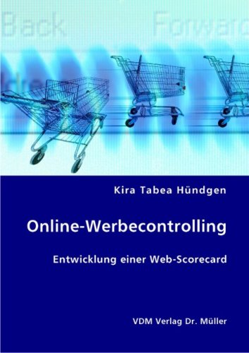 Online-Werbecontrolling: Entwicklung einer Web-Scorecard